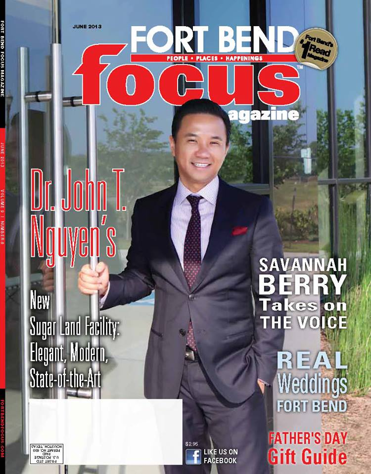 Dr. Nguyen on the Cover of this month's issue (June '13) of Fort Bend Focus